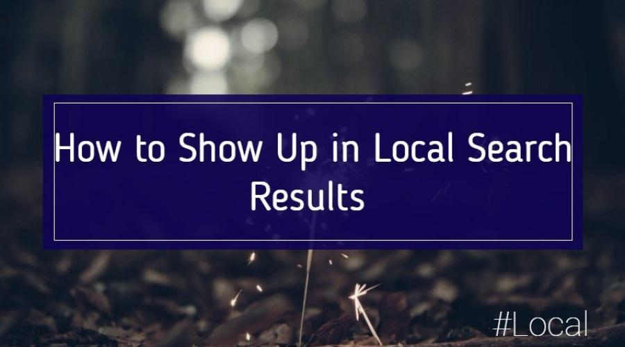How to Show Up in Local Search Results