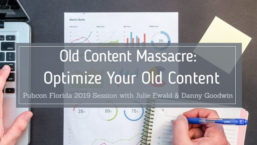 Old Content Massacre – Optimize Your Old Content To Improve Your ROI